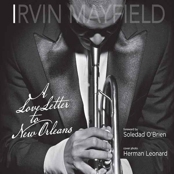 Irvin-Mayfield_A-Love-Letter-to-New-Orleans