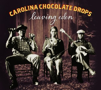 Carolina_Chocolate_Drops-Leaving_Eden