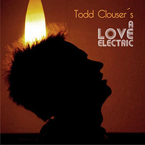todd-clouser_a-love-electric