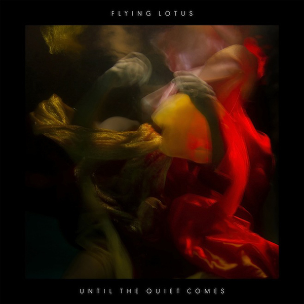 flying_lotus-until_the_quiet_comes